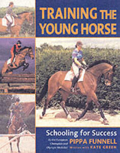 Training the Young Horse: Schooling for Success - Pippa Funnell,Kate Green - cover