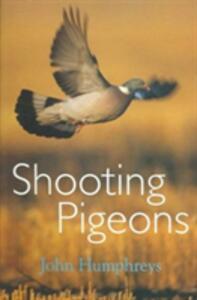 Shooting Pigeons - John Humphreys - cover