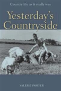Yesterday's Countryside: Country Life as it Really Was - Valerie Porter - cover