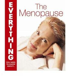 The Menopause (Everything You Need to Know About...) - R. I. Slupik,Lorna Gentry - cover