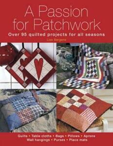 Passion for Patchwork: Over 95 Colourful Quilted Projects for All Seasons - Lise Bergene - cover
