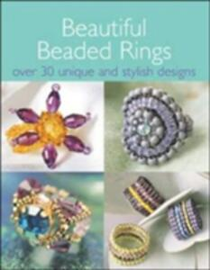 Beautiful Beaded Rings: Over 30 Unique and Stylish Designs - Irene Lassus,Veronique Narcy,Marielle Eloy - cover