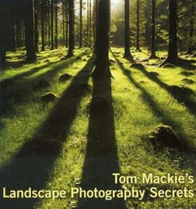 Tom Mackie's Landscape Photography Secrets - Tom Mackie - cover