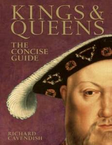 Kings & Queens: The Concise Guide - Richard Cavendish,Pip Leahy - cover