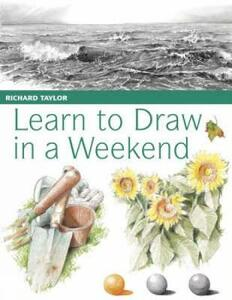 Learn to Draw in a Weekend - Richard Taylor - cover