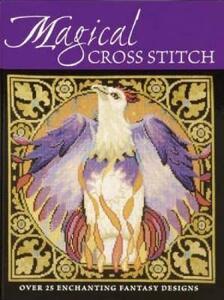 Magical Cross Stitch: Over 25 Enchanting Fantasy Designs - Claire Crompton,Joan Elliott,Joanne Sanderson - cover