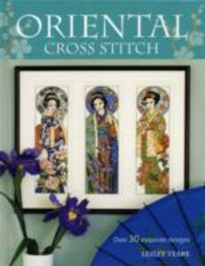 Oriental Cross Stitch: Over 30 Exquisite Designs - Lesley Teare - cover