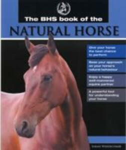 Bhs Book of the Natural Horse - Sarah Widdicombe - cover