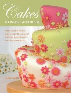 Cakes to Inspire and Desire - Lindy Smith - cover