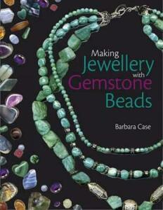 Making Jewellery with Gemstone Beads - Barbara Case - cover