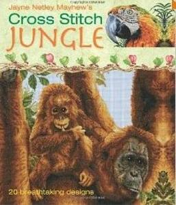 Cross Stitch Jungle: 20 Breath-taking Designs - Jayne Netley Mayhew - cover