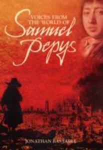 Voices from the World of Samuel Pepys - Jonathan Bastable - cover
