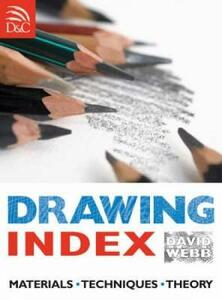Drawing Index: Materials, Techniques, Theory - David Webb - cover