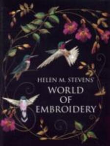 Helen M. Stevens' World of Embroidery - Helen M. Stevens - cover