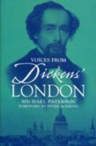 Voices from Dickens' London - Michael Paterson - cover