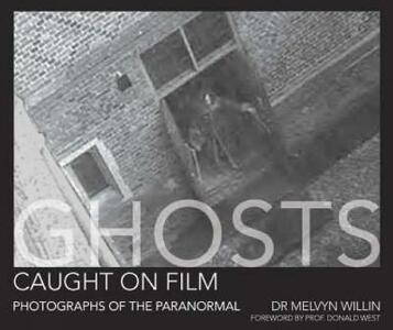 Ghosts Caught on Film: Photographs of the Paranormal? - Melvyn Willin - cover