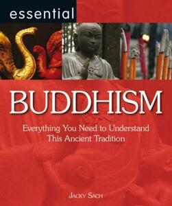 Essential Buddhism: Everything You Need to Understand This Ancient Tradition - Jacky Sach - cover