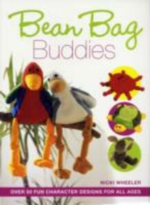 Bean Bag Buddies: Over 50 Character Designs to Make for All the Family - Nicki Wheeler - cover