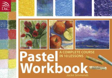 Pastel Workbook: A Complete Course in Ten Lessons - Jackie Simmonds - cover