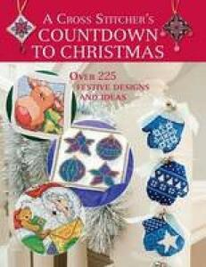 A Cross Stitcher's Countdown to Christmas: Over 225 Festive Designs and Ideas - Claire Crompton,Maria Diaz - cover