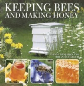 Keeping Bees and Making Honey - Alison Benjamin,Brian McCallum - cover