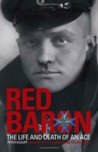 The Red Baron: The Life and Death of an Ace - Peter Kilduff - cover