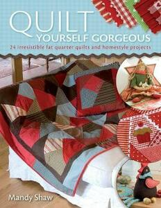 Quilt Yourself Gorgeous - Mandy Shaw - cover