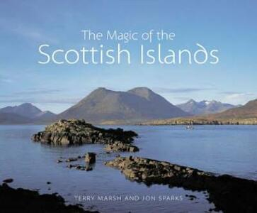 The Magic of the Scottish Islands - Terry Marsh,Jon Sparks - cover