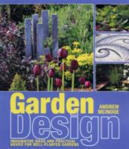Garden Design: Practical Advice for Well-Planted Gardens - Andrew McIndoe - cover