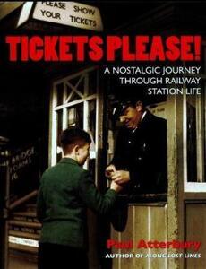 Tickets Please: A Nostalgic Journey Through Railway Station Life - Paul Atterbury - cover