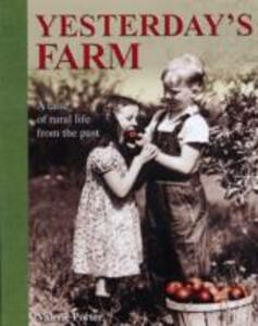 Yesterday's Farm: A Taste of Rural Life from the Past - Valerie Porter - cover