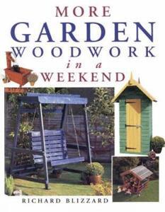 More Garden Woodwork in a Weekend - Richard E. Blizzard - cover