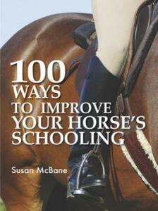100 Ways to Improve Your Horse's Schooling - Susan McBane - cover