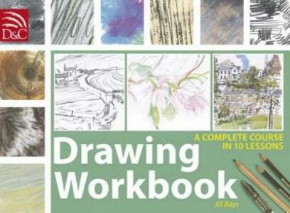 Drawing Workbook: A Complete Course in 10 Lessons - Jill Bays - cover