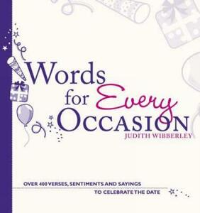 Words for Every Occasion: Over 400 Verses, Sentiments and Sayings to Celebrate the Date - Judith Wibberley - cover