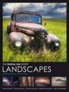 Digital SLR Expert: Landscapes: Essential Advice from the Pros - Tom Mackie,William Neill,David Noton - cover