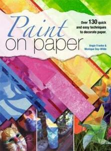 Paint on Paper - Angie Franke,Monique Day-Wilde - cover