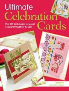 Ultimate Celebration Cards: Over 200 Card Designs for Special Occasions Throughout the Year - Crafts Beautiful - cover