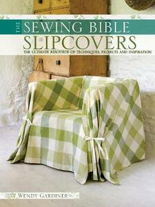 Slip Covers: The Ultimate Resource of Techniques, Projects and Inspirations - cover