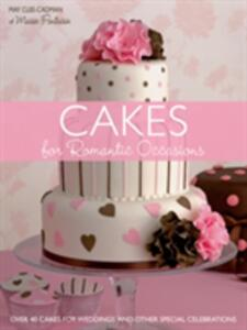 Cakes for Romantic Occasions: Over 40 Cakes for Weddings and Other Special Celebrations - May Clee-Cadman - cover