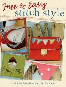Free & Easy Stitch Style: Find Your Own Style, Sew Your Own Way - Poppy Treffry - cover