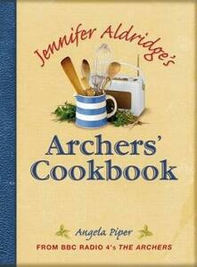 Jennifer Aldridge's Archers' Cookbook - Angela Piper - cover