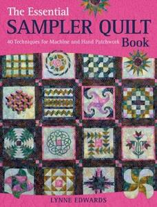 The Essential Sampler Quilt Book: 40 Techniques for Machine and Hand Patchwork - Lynne Edwards - cover