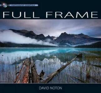 Photography Essentials Full Frame Photography: Full Frame Photography - David Norton,David Noton - cover
