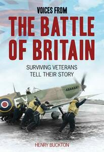 Voices from the Battle of Britain: Surviving Veterans Tell Their Story - Henry Buckton - cover
