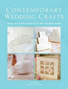Contemporary Wedding Crafts: Over 40 Stylish Projects for the Modern Bride - cover