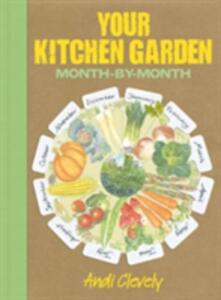 Your Kitchen Garden: Month-by-month - Andi Clevely - cover
