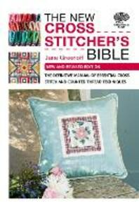 New Cross Stitcher's Bible: New and Revised Edition - Jane Greenoff - cover