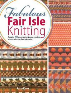 Fabulous Fair Isle Knitting - Patty Knox - cover