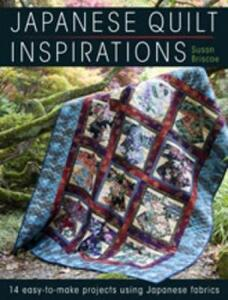 Japanese Quilt Inspirations: 15 Easy-to-Quilt Projects That Make the Most of Japanese Fabrics - Susan Briscoe - cover